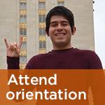 Attend Orientation